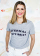 Eternal Optimist Grey Tee