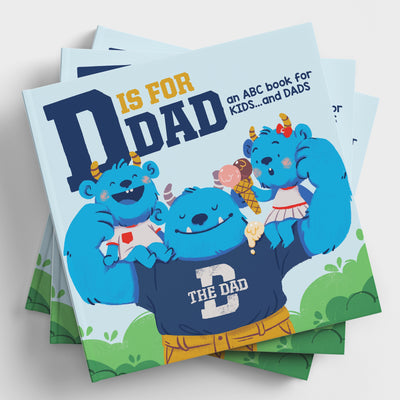 D Is For Dad: An ABC Book For Kids...And Dads