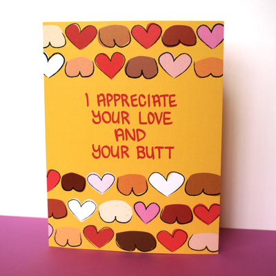 """I Appreciate Your Love And Your Butt"" love card"