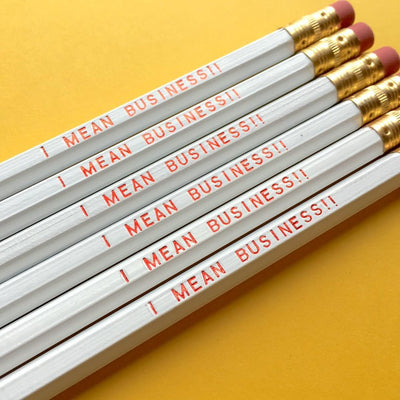 """I MEAN BUSINESS!!"" pencil set"