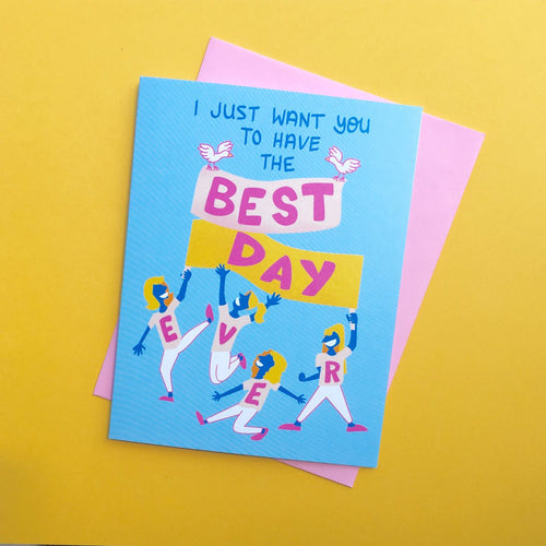 """Best Day Ever!"" everyday greeting card"