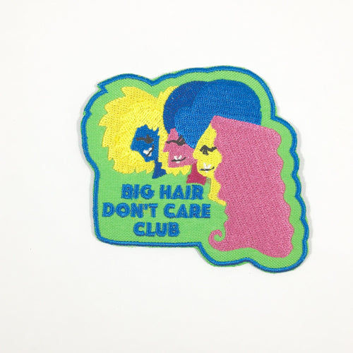 """Big Hair, Don't Care Club"" iron-on patch"