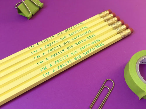 "I'M A PRETTY BIG DAFFO-DEAL"" Pencil Set"