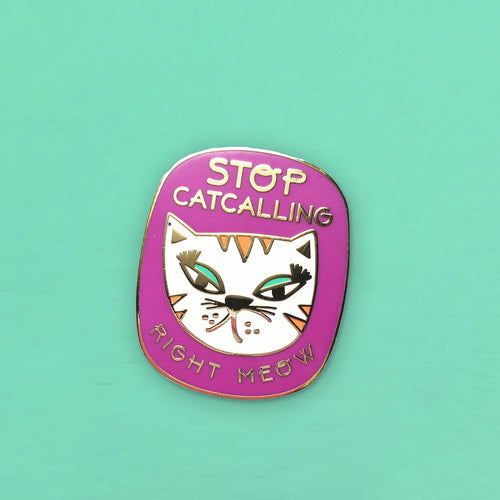 """Stop Catcalling"" purple enamel pin"
