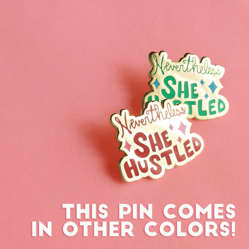 """Nevertheless She Hustled"" pink/red enamel pin"