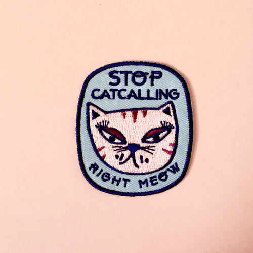 """Stop Cat Calling"" iron-on patch"