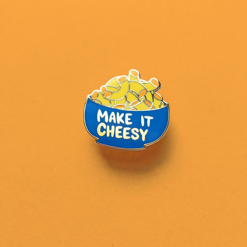 """Make it Cheesy"" enamel pin"