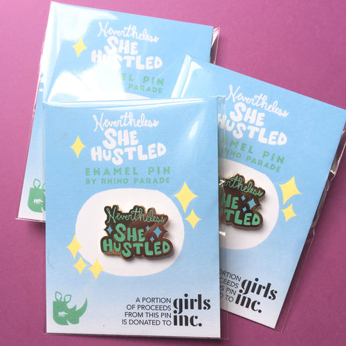 """Nevertheless She Hustled"" blue/green enamel pin"