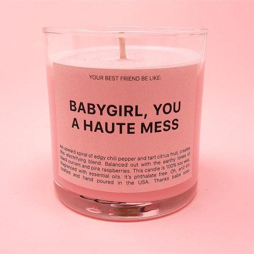 Babygirl, You A Haute Mess candle
