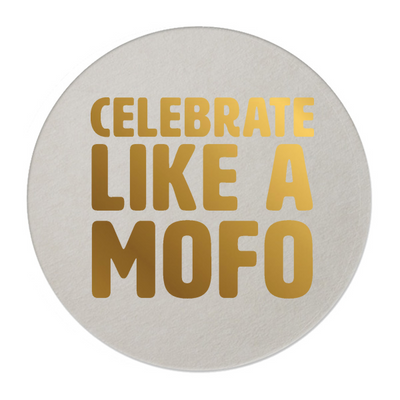 Celebrate Like A Mofo Coasters
