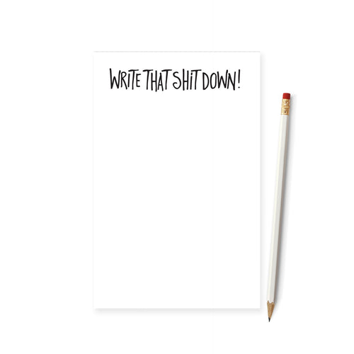 Write That Shit Down Notepad