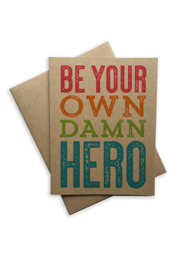 Be Your Own Damn Hero Notecard