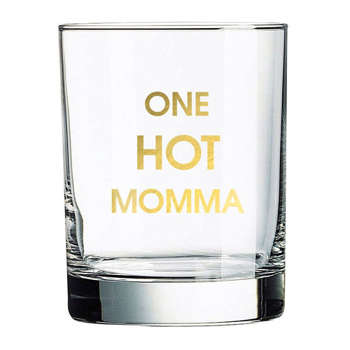 One Hot Momma Rocks Glass