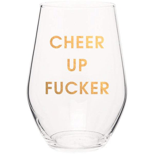 Cheer Up Fucker - Gold Foil Stemless Wine Glass