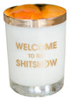 Welcome to the Shitshow Candle - Gold Foil Rocks Glass