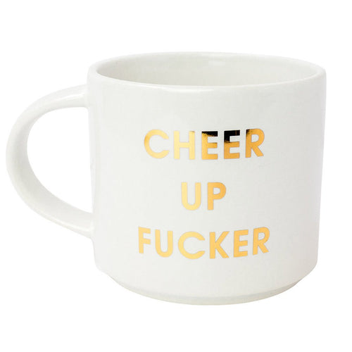 Cheer Up Fucker Gold Metallic Mug