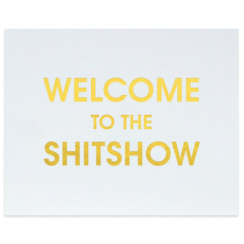 Welcome to the Shitshow Letterpress Art Print