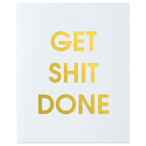 Get Shit Done Letterpress Art Print