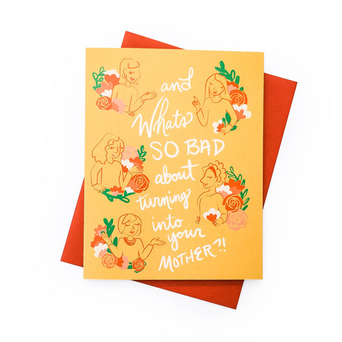 Turning Into Your Mother Mother's Day Card