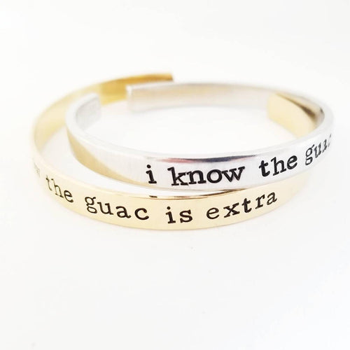 I Know The Guac Is Extra cuff bracelet