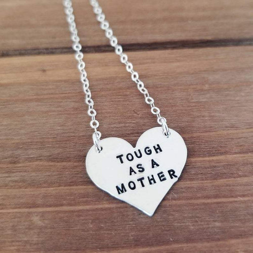 Tough As A Mother heart necklace