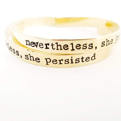 Nevertheless She Persisted cuff bracelet