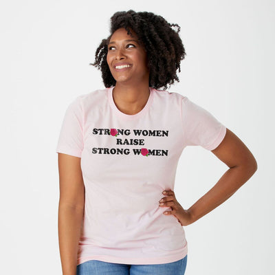 Strong Women Raise Strong Women Rose t-shirt
