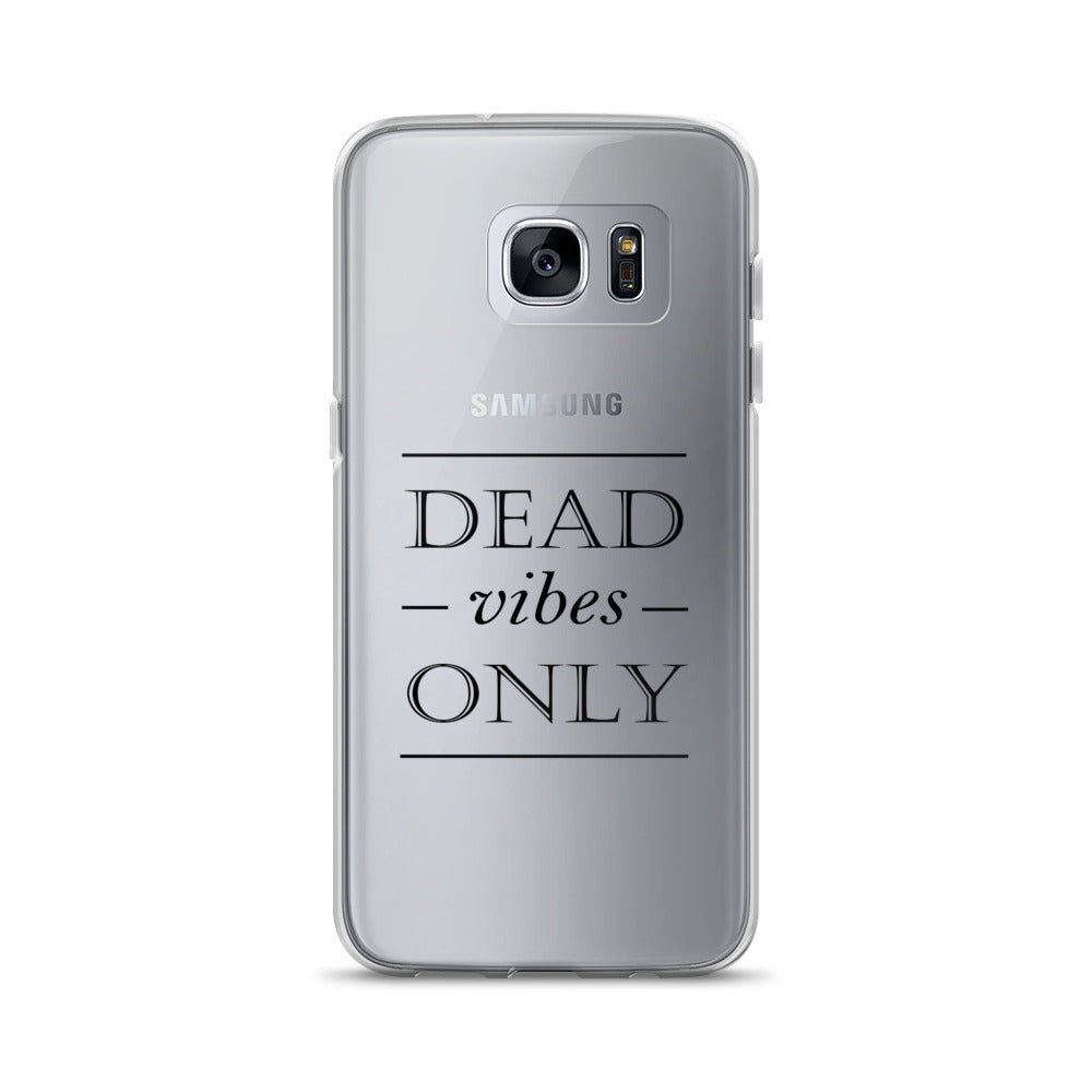 Dead Vibes Only - Samsung S7 Edge Case