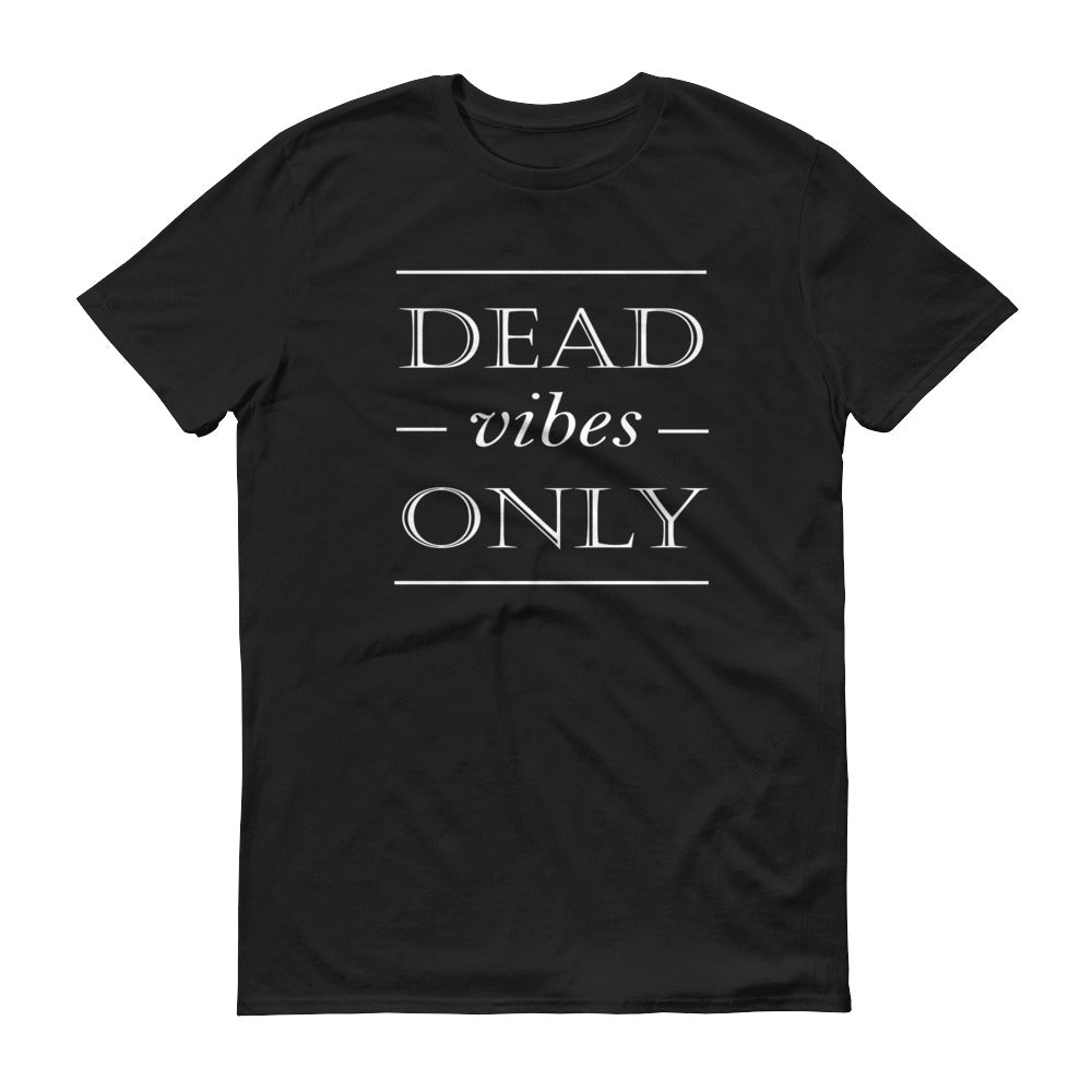 Dead Vibes Only (Men's Classic Black) Short-Sleeve T-Shirt