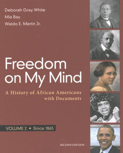 Freedom on My Mind, Volume 2 : A History of African Americans, with Documents