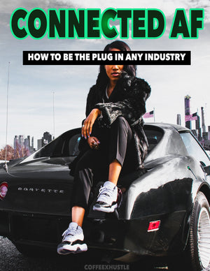 Connected AF: How to Be the PLUG in ANY Industry - Coffee x Hustle