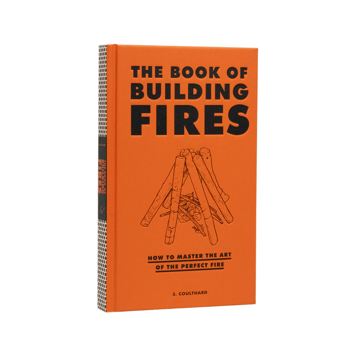 The Book of Building Fires: How to Master the Art of the Perfect Fire - Division and Co.