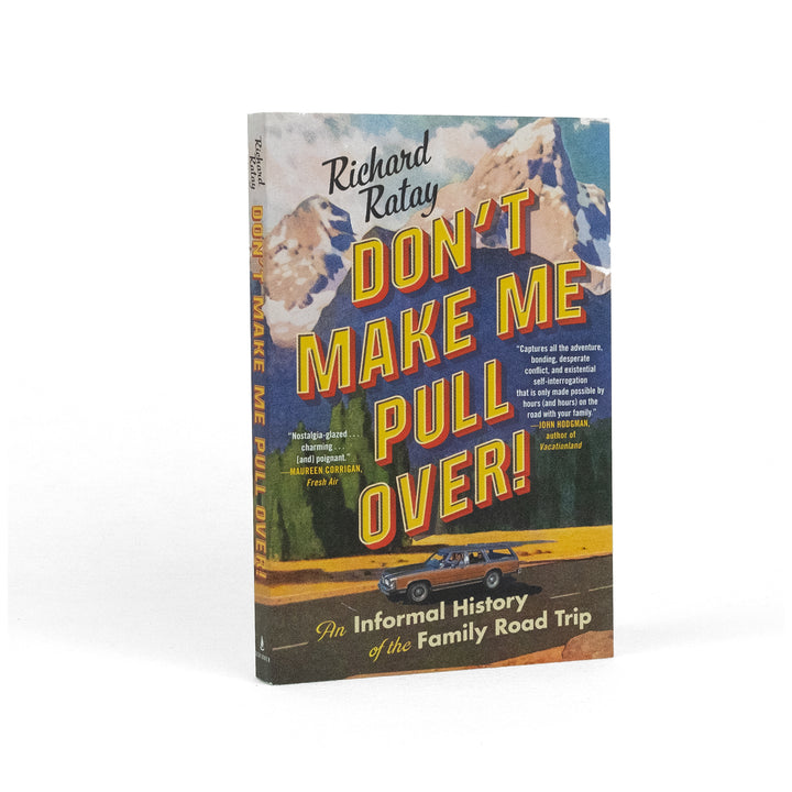 Don't Make Me Pull Over!: An Informal History of the Family Road Trip - Division and Co.