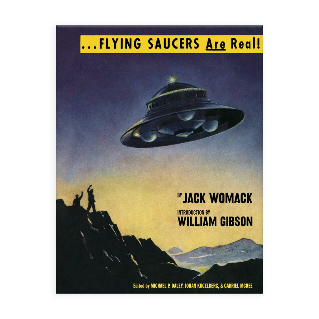 Flying Saucers Are Real! - Jack Womack - Thirdmark Supply House