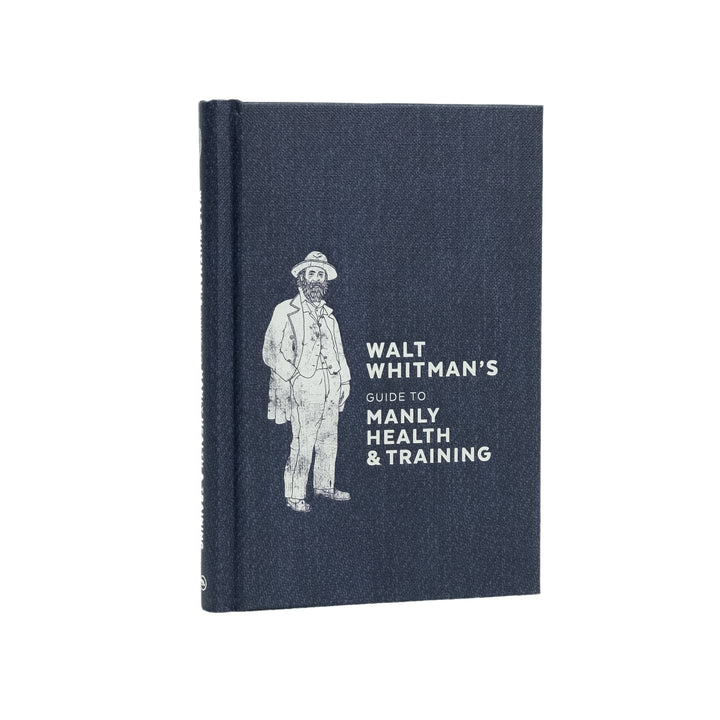 Walt Whitman's Guide to Manly Health and Training - Division and Co.