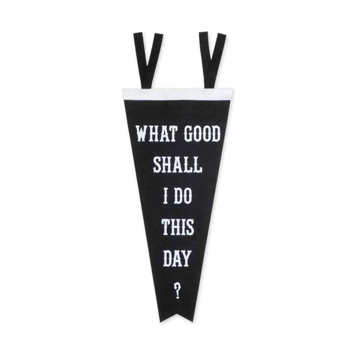 What Good Shall I Do This Day? Pennant - Division and Co.