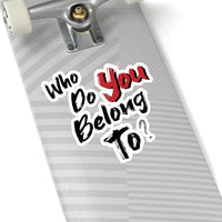 Who Do You Belong To? Sticker