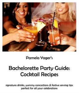 Bachelorette Party Guide: Cocktail Recipes signature drinks