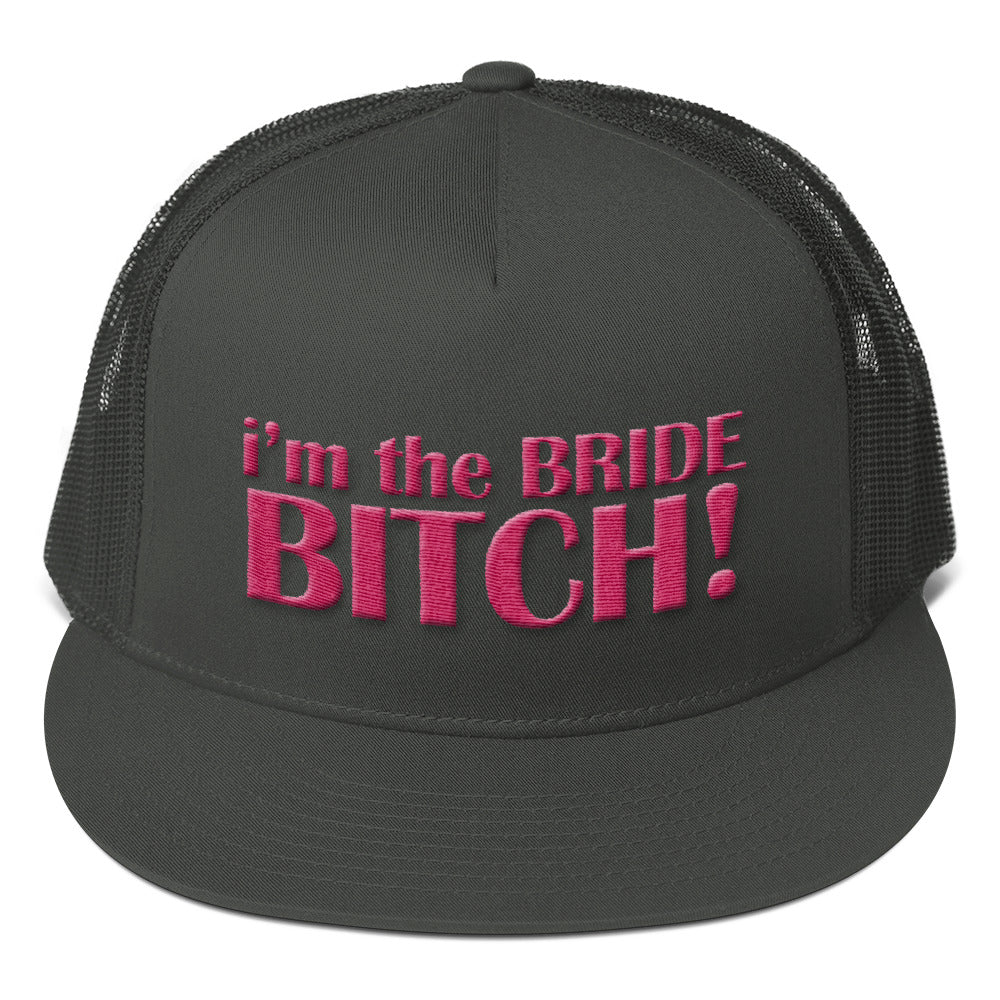 db08ca72ba3fc I m The Bride Bitch! Trucker Cap – bacheloretteplans.com