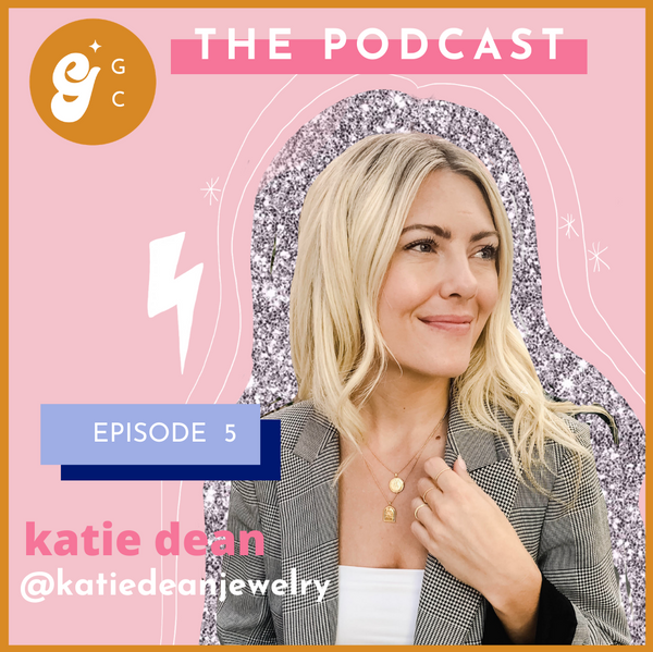 Katie Dean, entrepreneur and small business owner, interview with Girl Gang Craft the Podcast