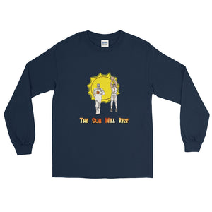 """The Sun Will Rise"" Long Sleeve T-Shirt"