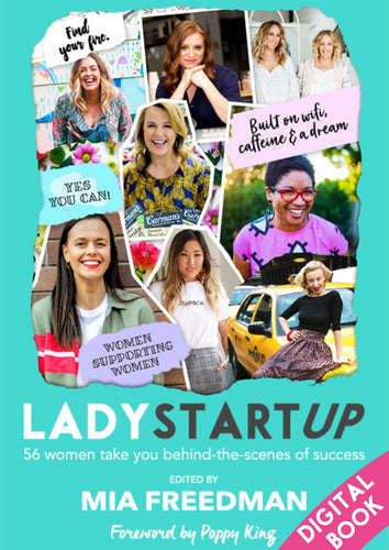 Lady Startup Digital Book: 56 Women take you behind-the-scenes of success