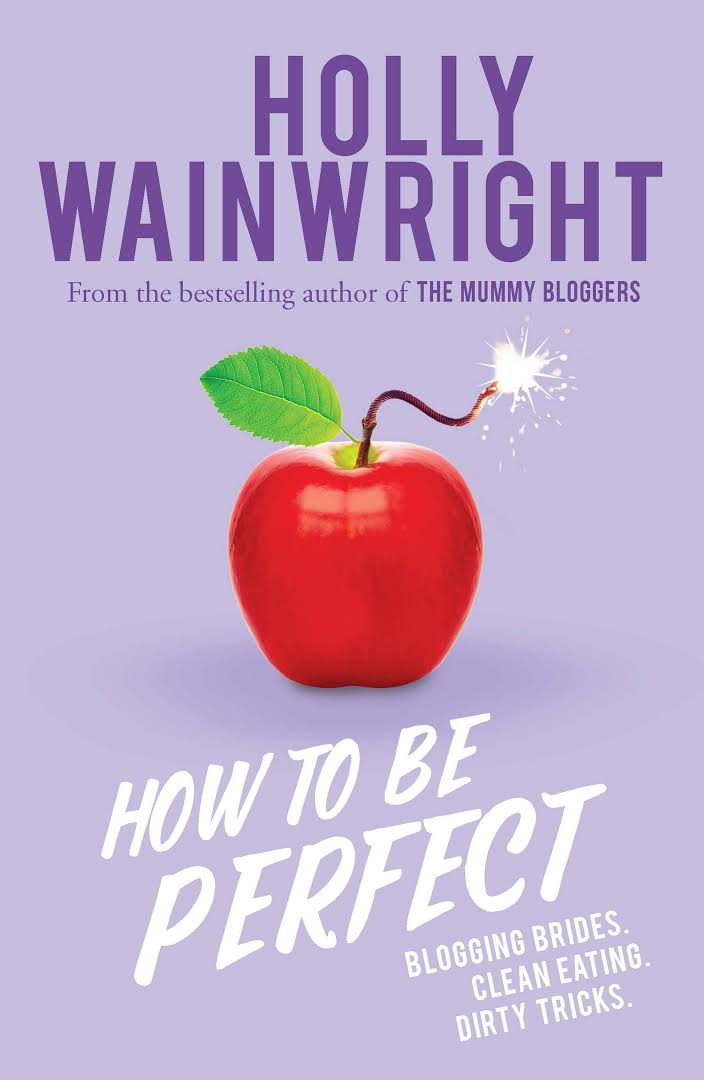 How To Be Perfect - Holly Wainwright