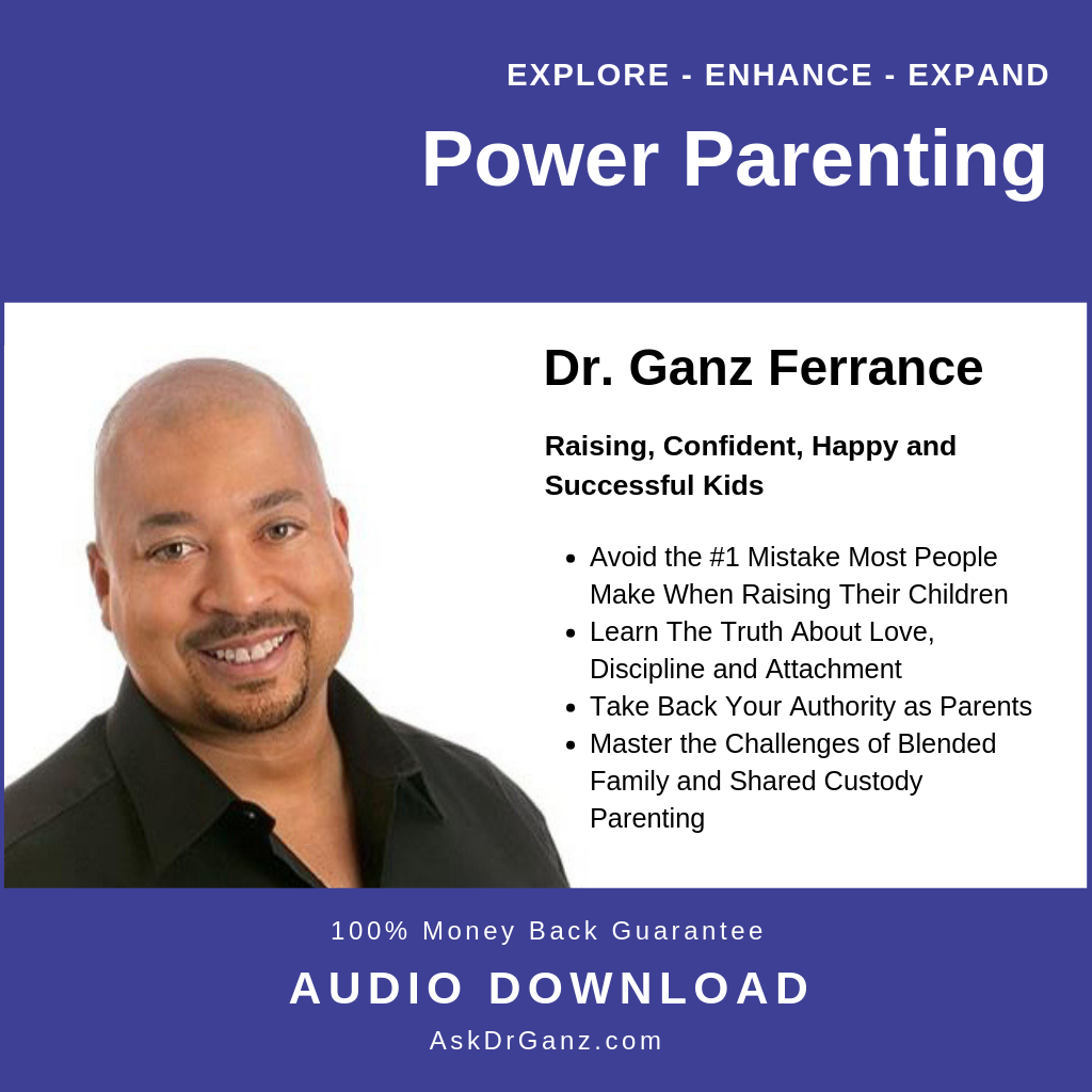 Power Parenting© (audio) - askdrganz.com #AskDrGanz