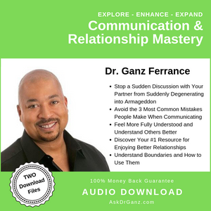 Communication and Relationship Mastery© (audio) - askdrganz.com #AskDrGanz