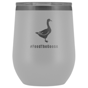 Feed The Goose© - Polar Camel™ Wine Tumbler - AskDrGanz.com
