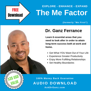 The Me Factor© (audio) - askdrganz.com #AskDrGanz