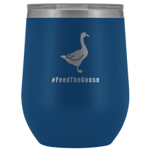 Load image into Gallery viewer, Feed The Goose© - Polar Camel™ Wine Tumbler - askdrganz.com #AskDrGanz