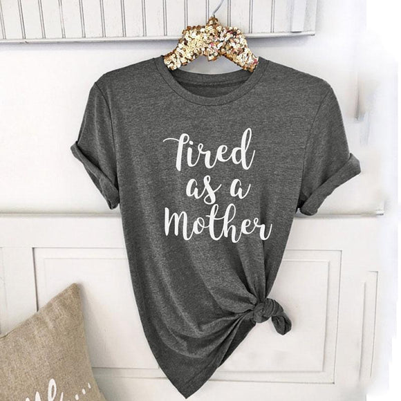 Tired As A Mother Women's T-Shirt