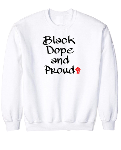 Black Dope and Proud